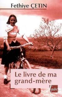 Le livre de ma grand-mere - Fethiye Cetin