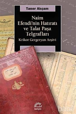 naim-efendinin-hatirati-ve-talat-pasa-telgraflari-kitabi-taner-akcam-front-1